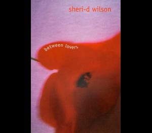 Between Lovers | Sheri-D Wilson
