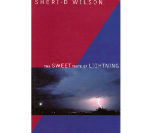 The Sweet Taste of Lightning | Sheri-D Wilson