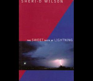 The Sweet Taste of Lightning | Sheri-D Wilson