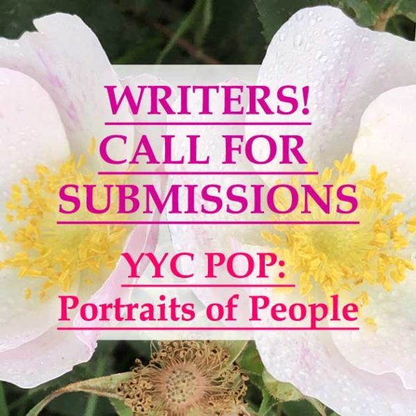 YYC POP: Call for Submission   Sheri-D Wilson